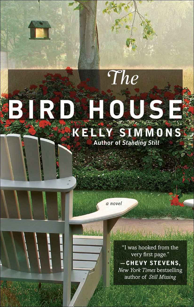 The Bird House By: Kelly Simmons