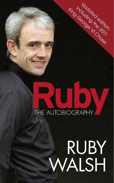 Ruby: The Autobiography By: Ruby Walsh