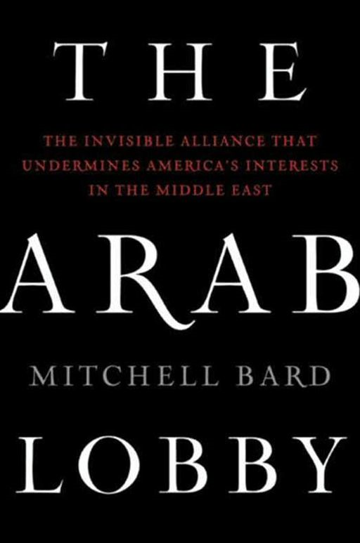 The Arab Lobby By: Mitchell Bard
