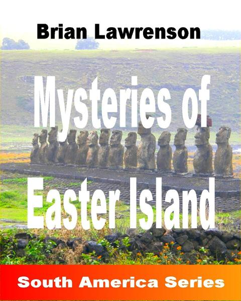 Mysteries of Easter Island By: Brian Lawrenson