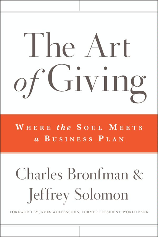 The Art of Giving By: Charles Bronfman,Jeffrey R. Solomon