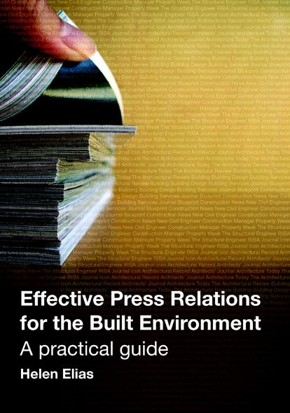 Effective Press Relations for the Built Environment A Practical Guide
