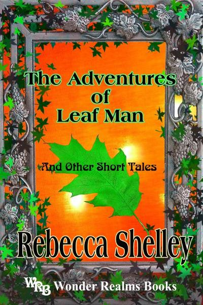 Adventures of Leaf Man and Other Short Tales