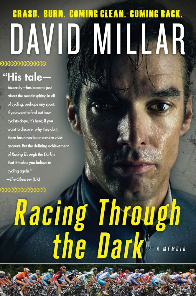 Racing Through the Dark By: David Millar
