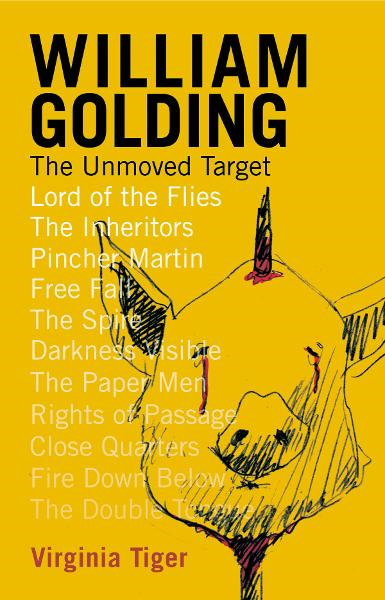 William Golding: The Unmoved Target By: Virginia Tiger