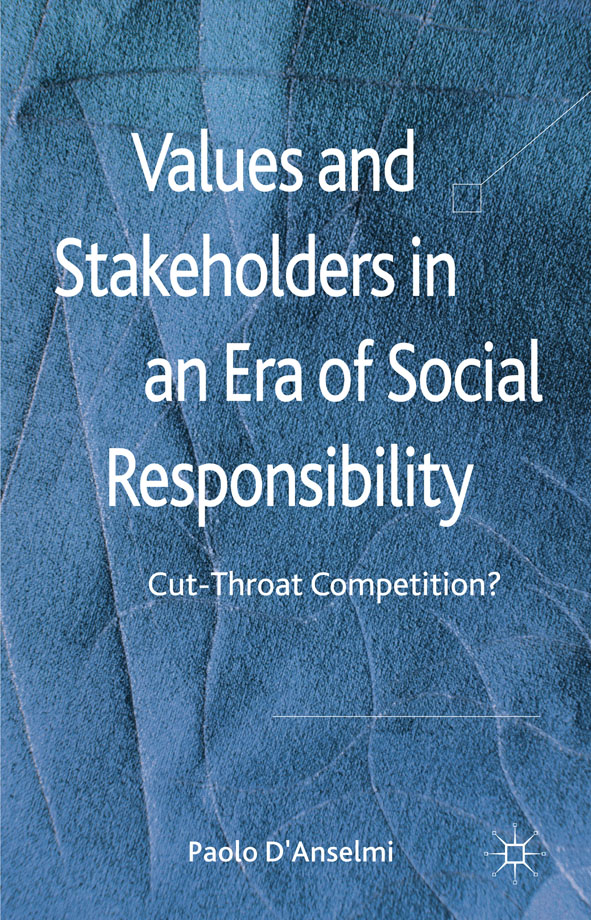 Values and Stakeholders in an Era of Social Responsibility Cut-Throat Competition?