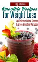 online magazine -  Smoothie Recipes for Weight Loss: 30 Delicious Detox, Cleanse and Green Smoothie Diet Book