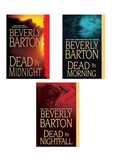 Beverly Barton Bundle: Dead By Midnight, Dead By Morning, & Dead by Nightfall By: Beverly Barton