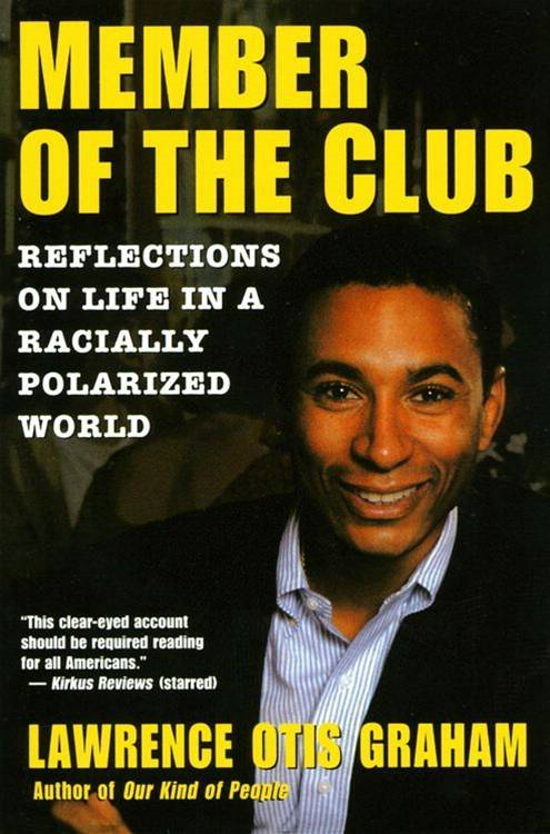 A Member of the Club By: Lawrence Otis Graham