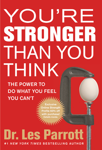You're Stronger Than You Think By: Les Parrott