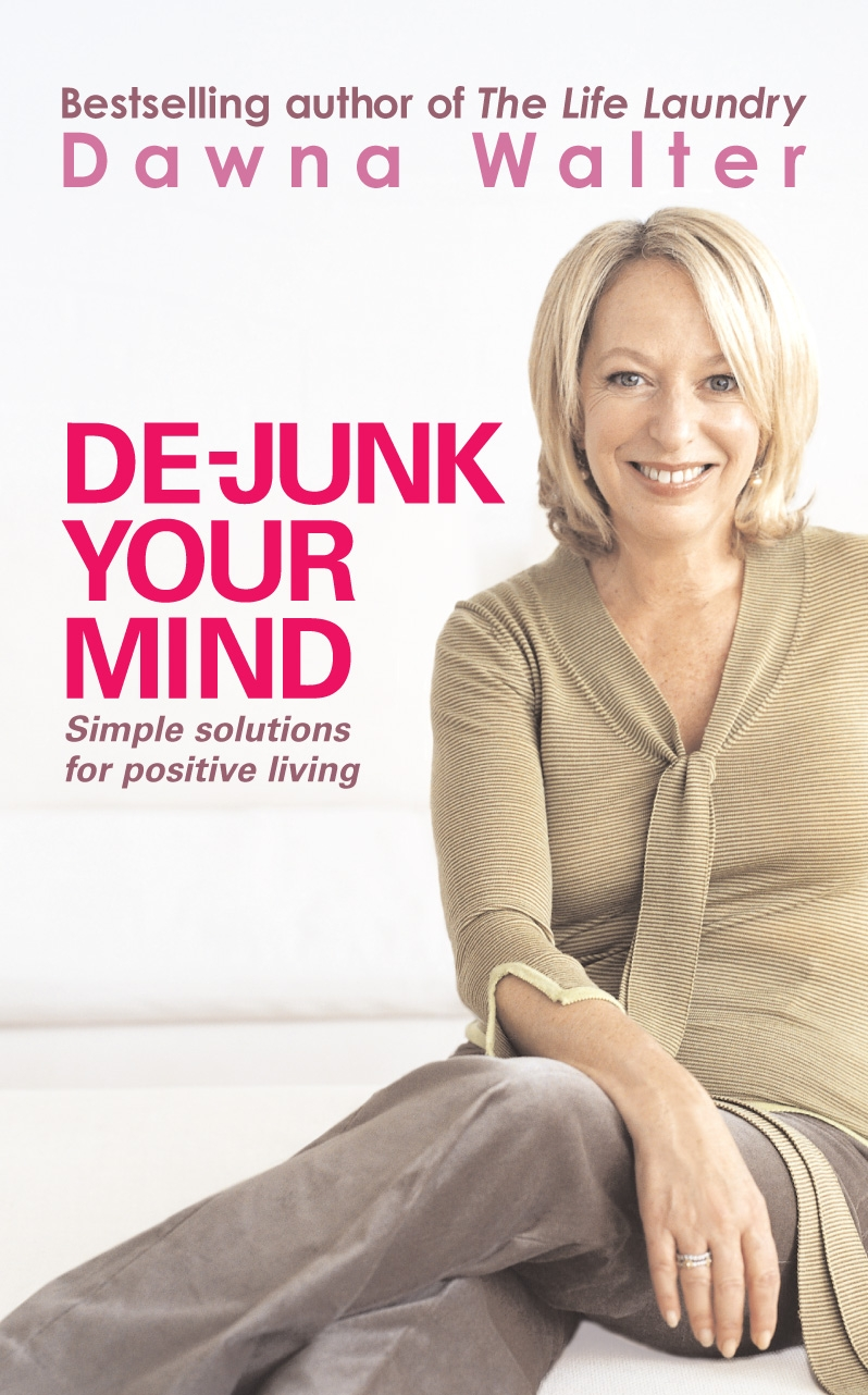 De-junk Your Mind By: Dawna Walter