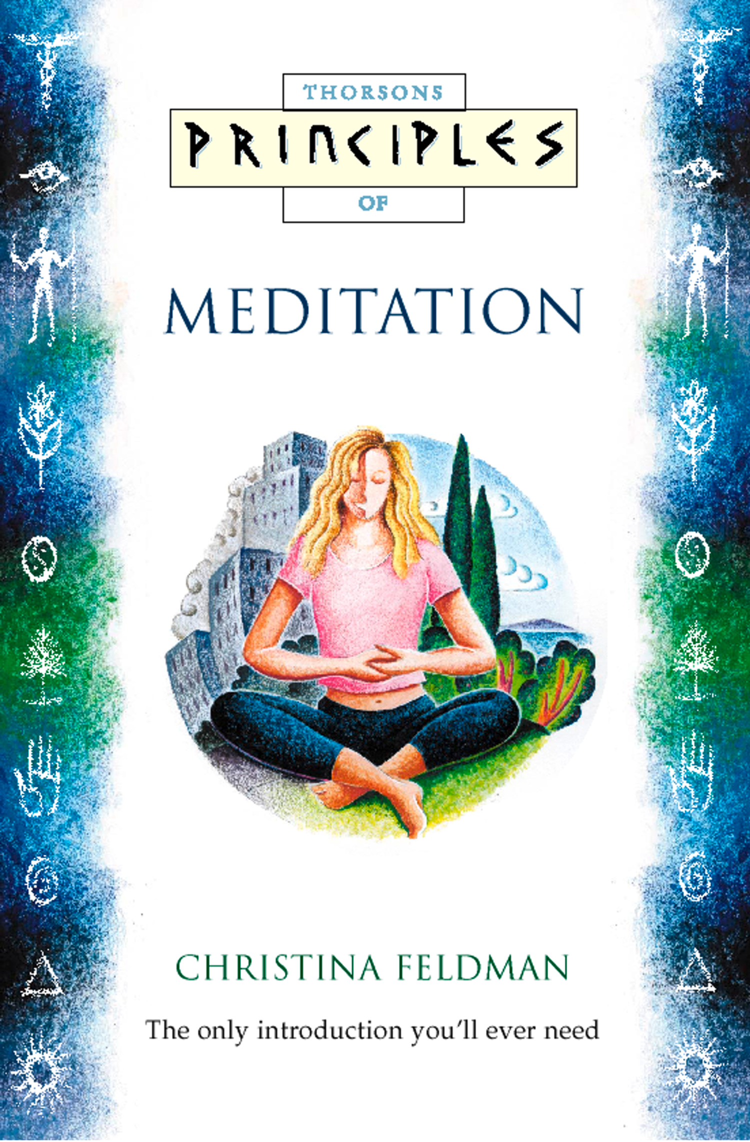 Meditation: The only introduction you?ll ever need (Principles of)