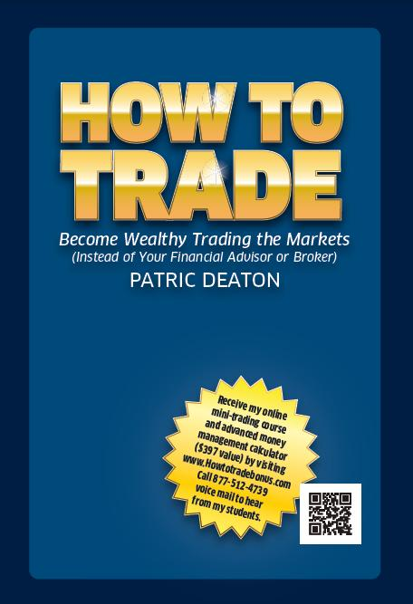 How To Trade By: Patric Deaton