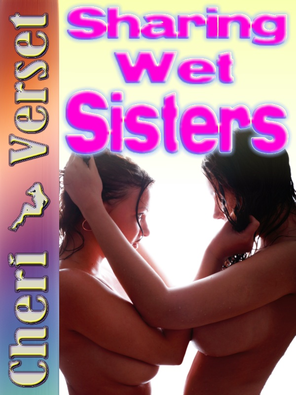 Sharing Wet Sisters By: Cheri Verset