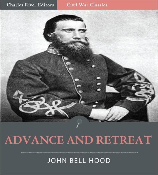 Advance and Retreat: Personal Experiences in the United States and Confederate Armies