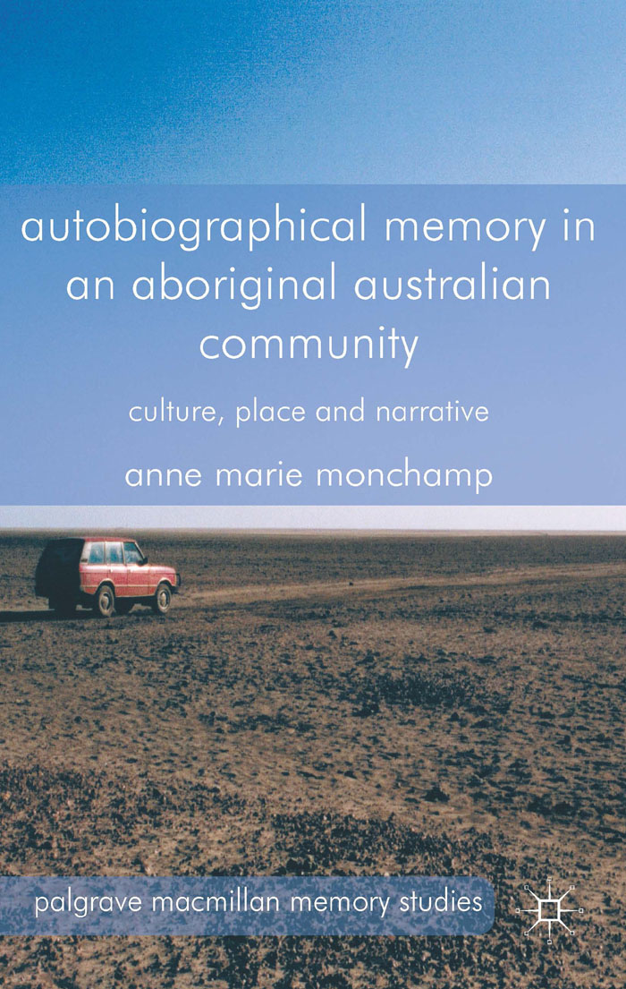 Autobiographical Memory in an Aboriginal Australian Community Culture,  Place and Narrative