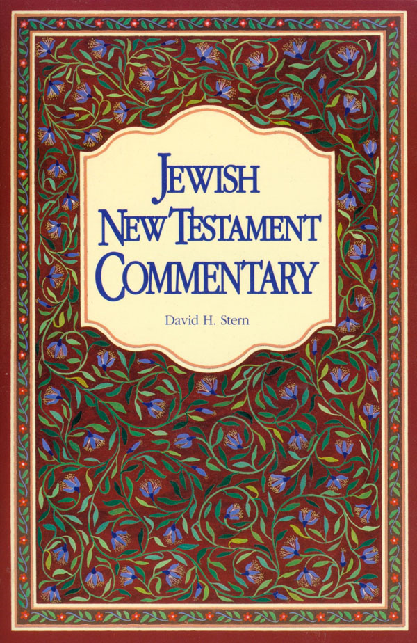 Jewish New Testament Commentary By: David H. Stern
