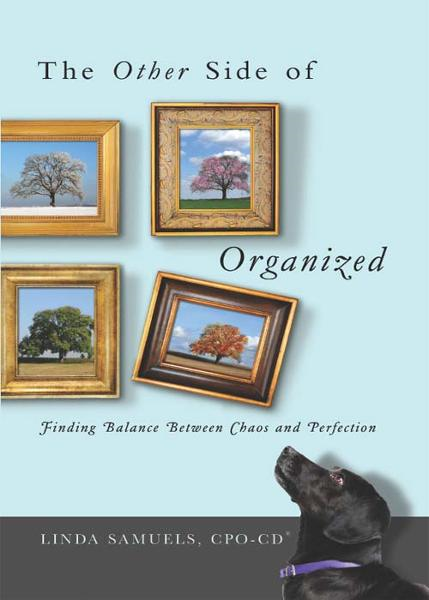 The Other Side of Organized: Finding Balance Between Chaos and Perfection