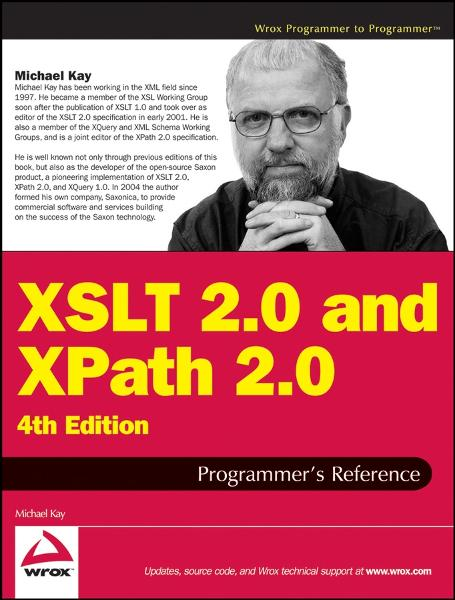 XSLT 2.0 and XPath 2.0 Programmer's Reference By: Michael Kay
