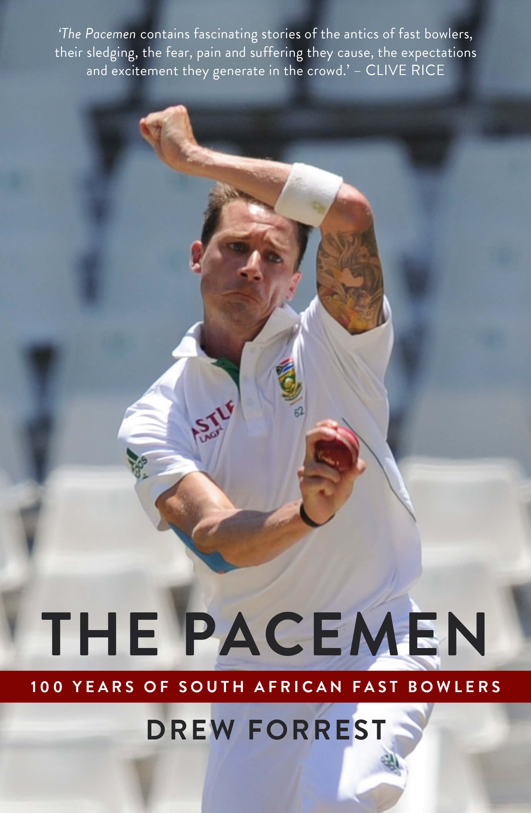 The Pacemen 100 Years of South African Fast Bowlers