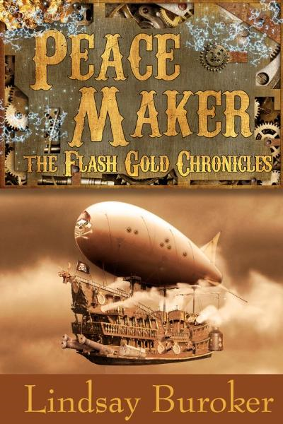 Peacemaker (The Flash Gold Chronicles, #3) By: Lindsay Buroker