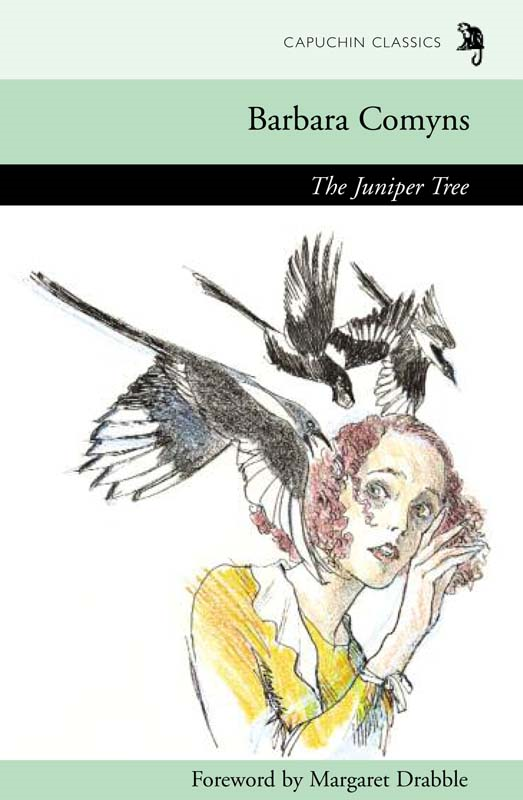 The Juniper Tree By: Barbara Comyns,Margaret Drabble