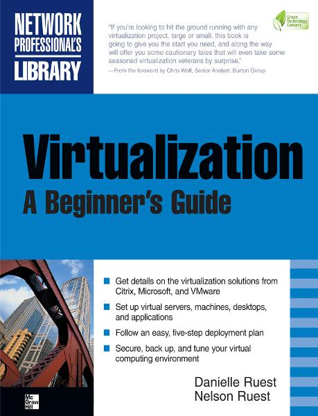 Virtualization, A Beginner's Guide By:  Danielle Ruest,Nelson Ruest
