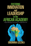 Fostering Innovation And Leadership In The African Academy
