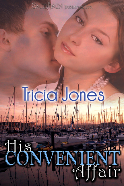 His Convenient Affair By: Tricia Jones