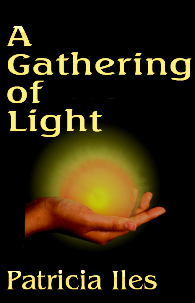 A Gathering of Light By: Patricia Iles