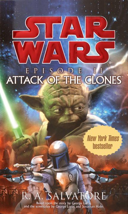 Attack of the Clones: Star Wars: Episode II By: R.A. Salvatore