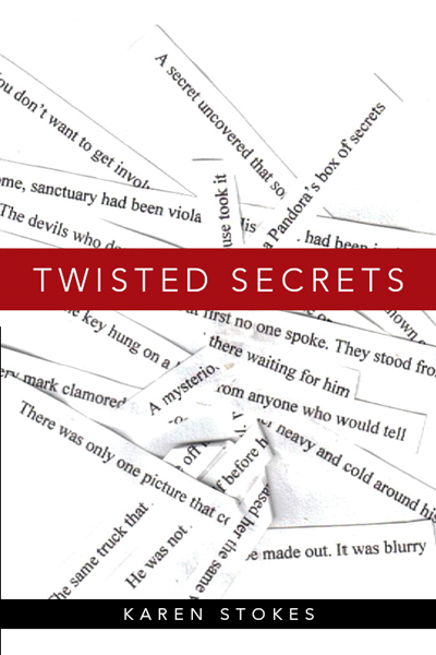 Twisted Secrets By: Karen Stokes