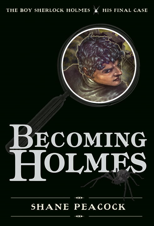 Becoming Holmes By: Shane Peacock