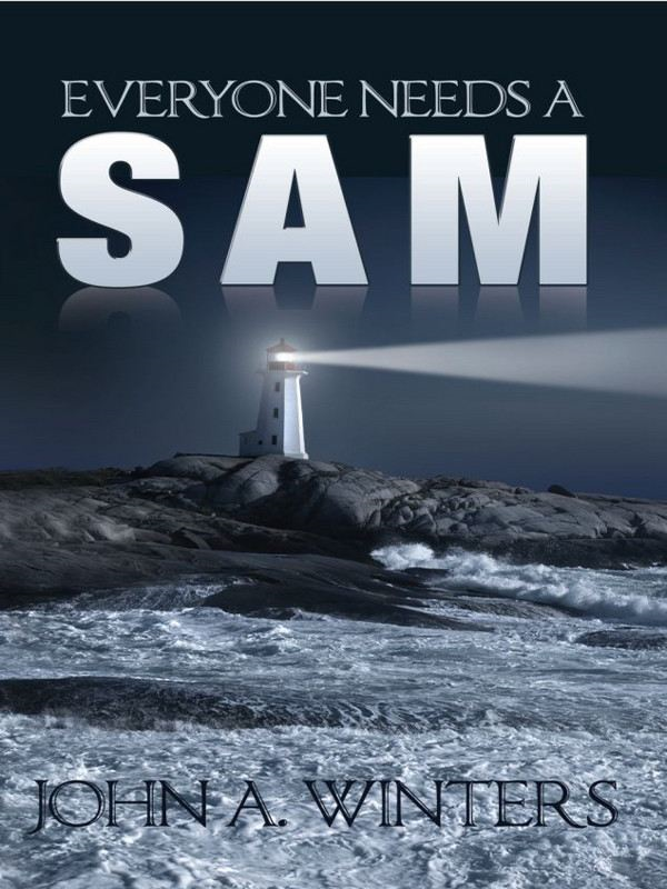 Everyone Needs A Sam By: John A. Winters