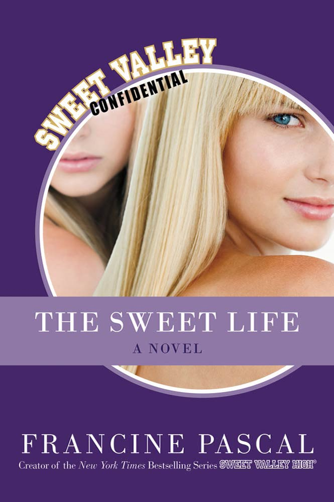 The Sweet Life By: Francine Pascal
