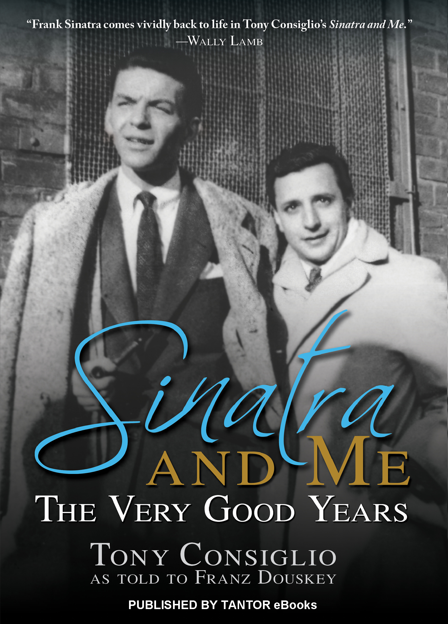 Sinatra and Me By: Franz Douskey,Tony Consiglio