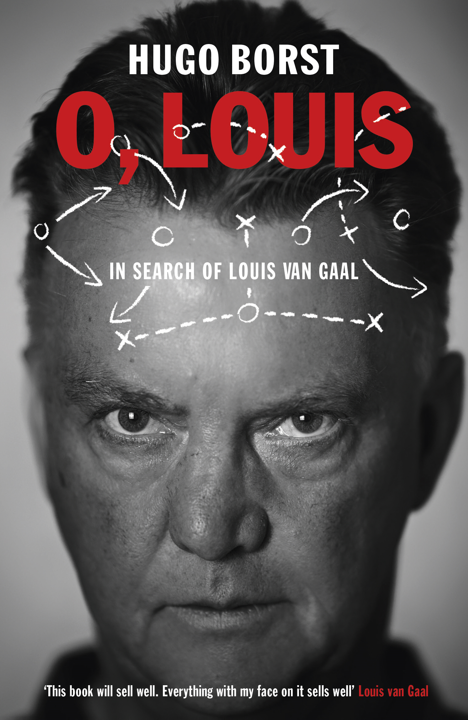 O,  Louis In Search of Louis van Gaal