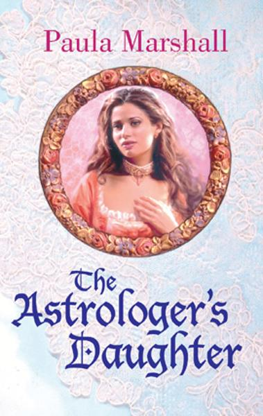 The Astrologer's Daughter By: Paula Marshall