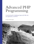 Advanced PHP Programming By: George Schlossnagle