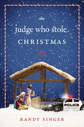 The Judge Who Stole Christmas By: Randy Singer