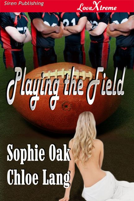 Playing the Field By: Sophie Oak Chloe Lang