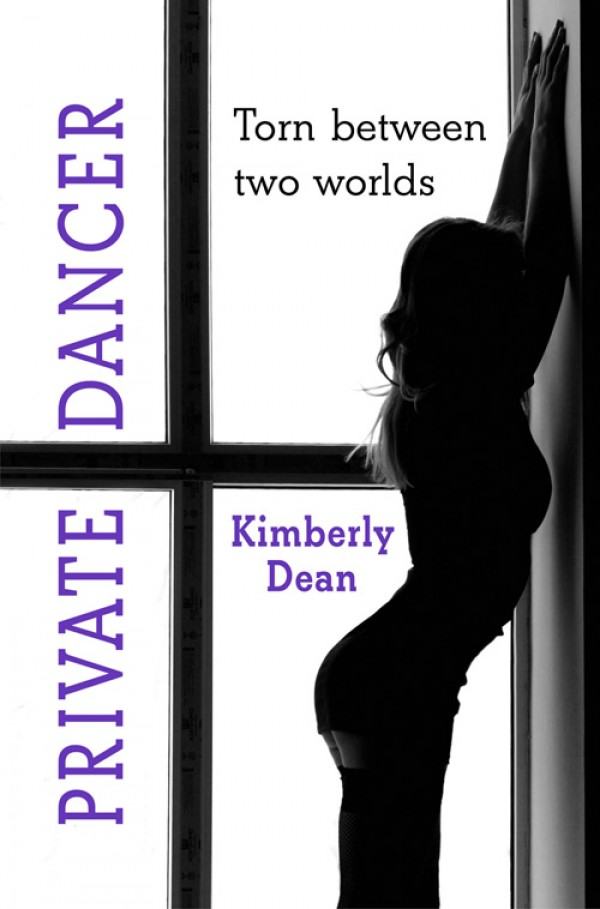 Private Dancer By: Kimberly Dean