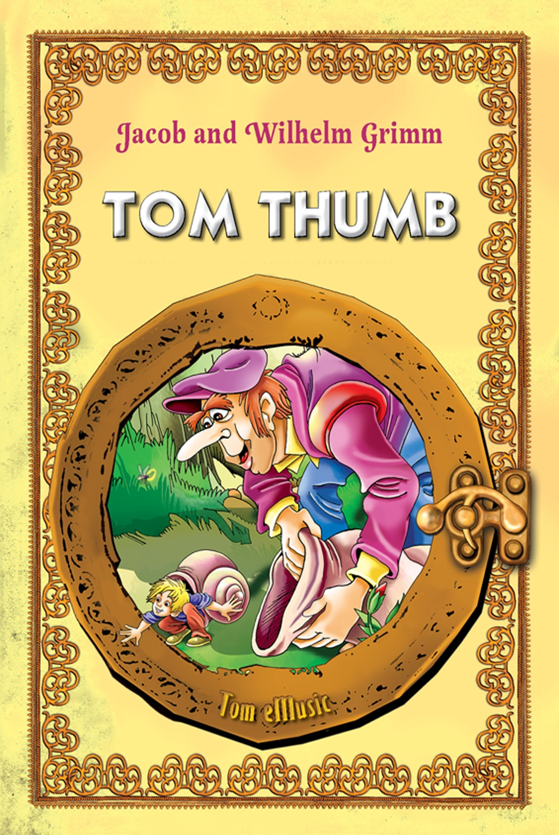 Tom Thumb. Classic fairy tales for children (Fully illustrated) By: Brothers Grimm