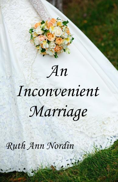 An Inconvenient Marriage By: Ruth Ann Nordin