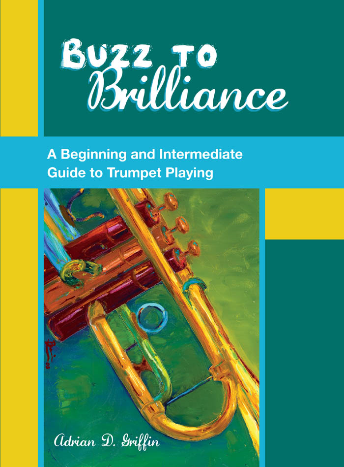 Buzz to Brilliance:A Beginning and Intermediate Guide to Trumpet Playing