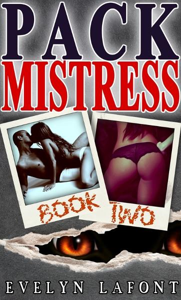 Pack Mistress #2 (Quick 'n' Dirty Erotic Paranormal Romance)