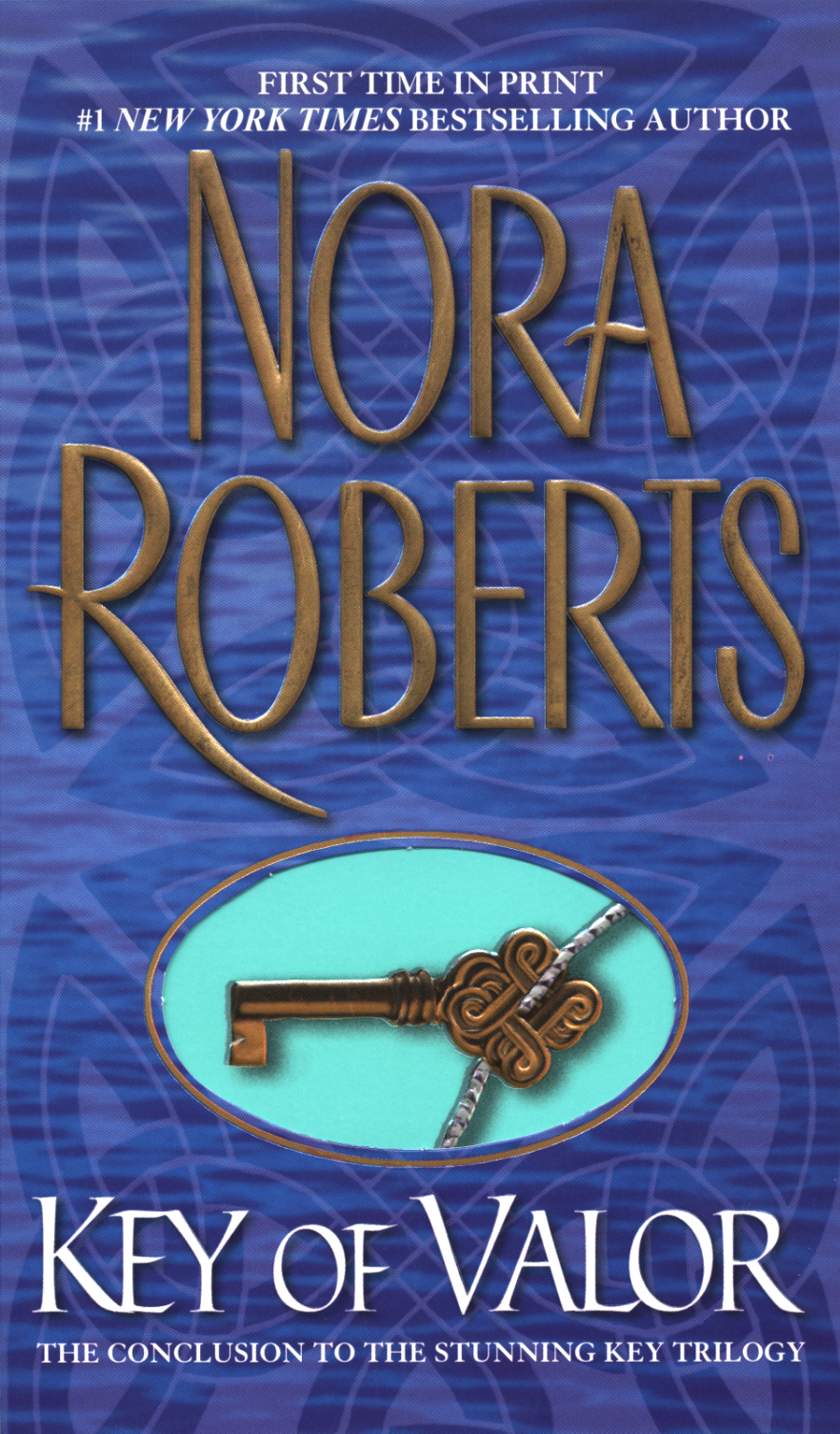 Key Of Valor: The Key Trilogy #3 By: Nora Roberts