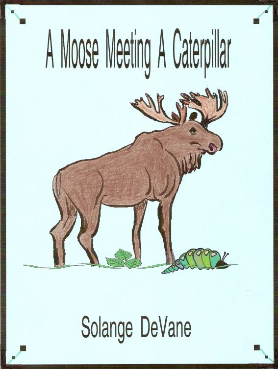A Moose Meeting a Caterpillar