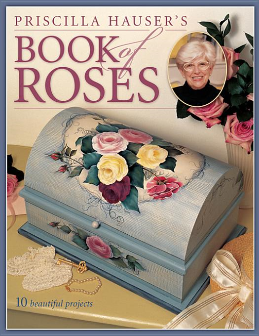 Priscilla Hausers Book of Roses