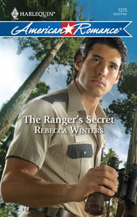 The Ranger's Secret By: Rebecca Winters